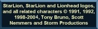 StarLion, StarLion and lionhead logos,  			and all related characters ©1991, 1992, 1998 - 2004 Tony Bruno, Scott  			Nemmers, and Storm Productions